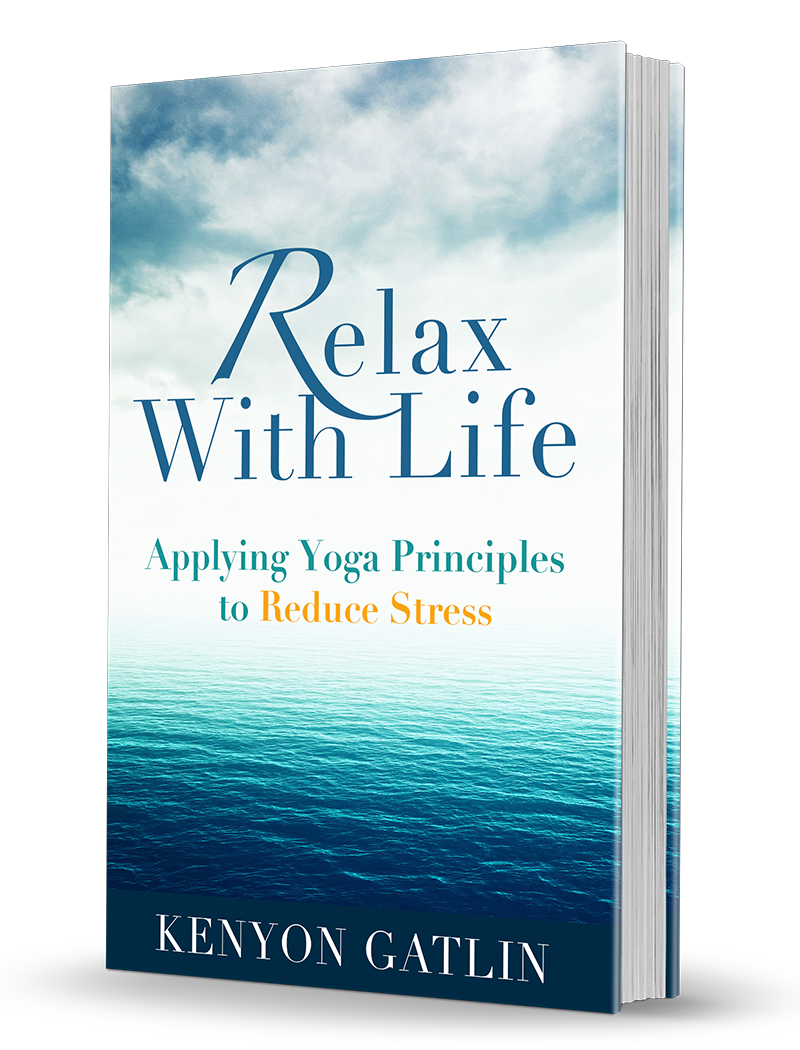 Relax With Life:  Applying Yoga Principles to Reduce Stress Book Cover
