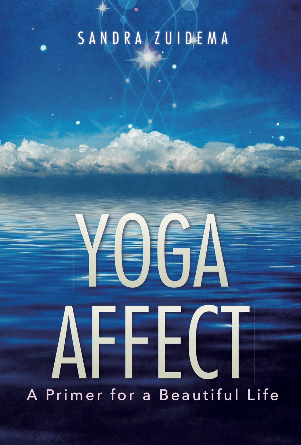 Yoga Affect: A Primer for a Beautiful Life Book Cover